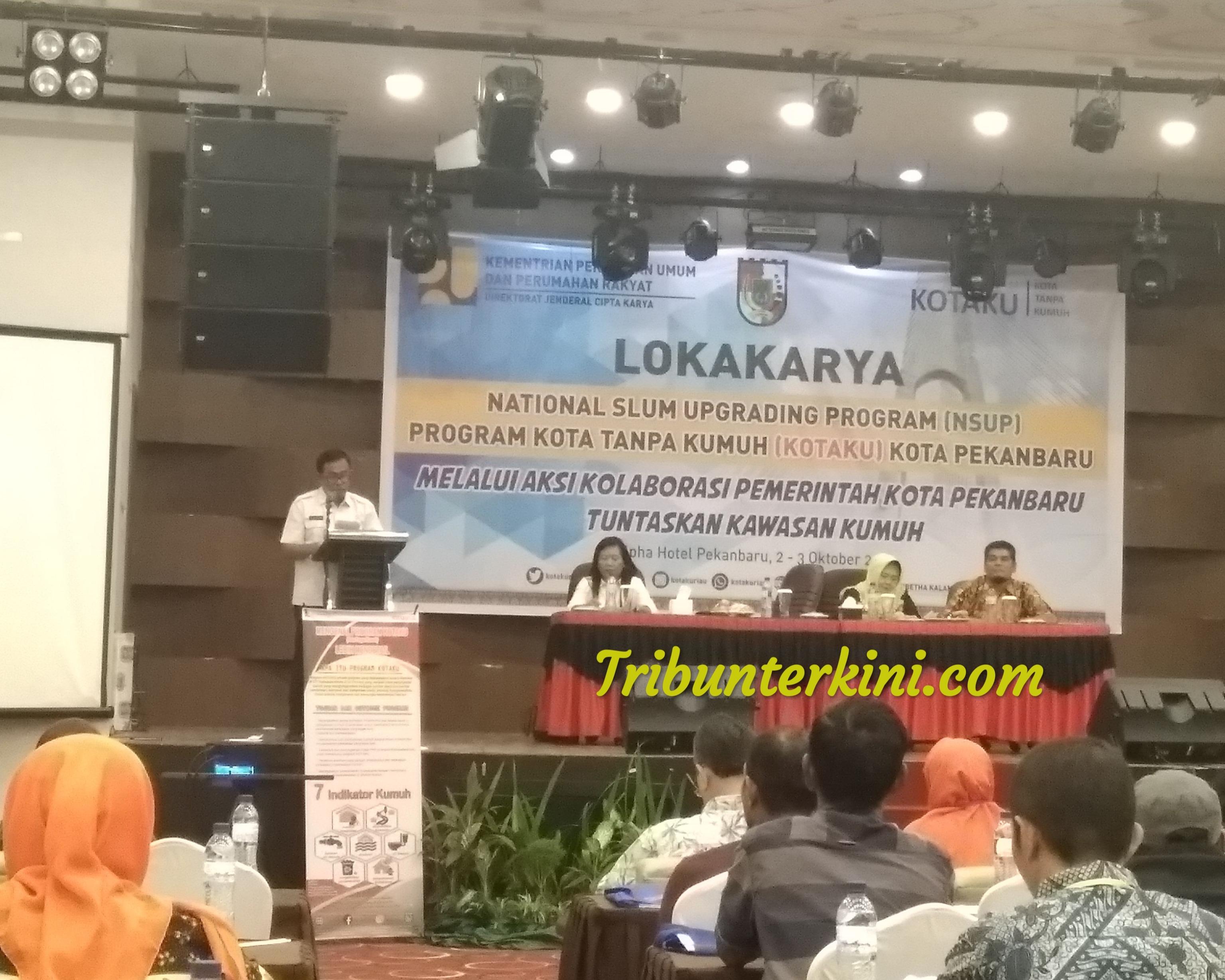 Dinas Perumahan Rakyat dan Kawasan Permukiman Pekanbaru Laksanakan Lokakarya NSUP Program Kota Tanpa Kumuh (Kotaku) Kota Pekanbaru